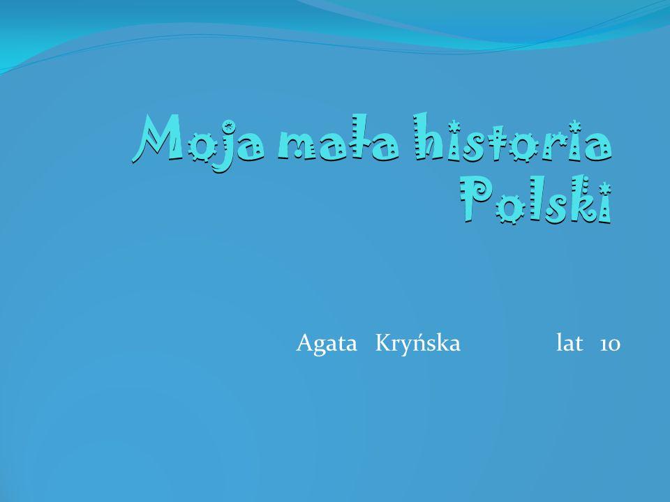 Moja mała historia Polski Agata Kryńska lat 10