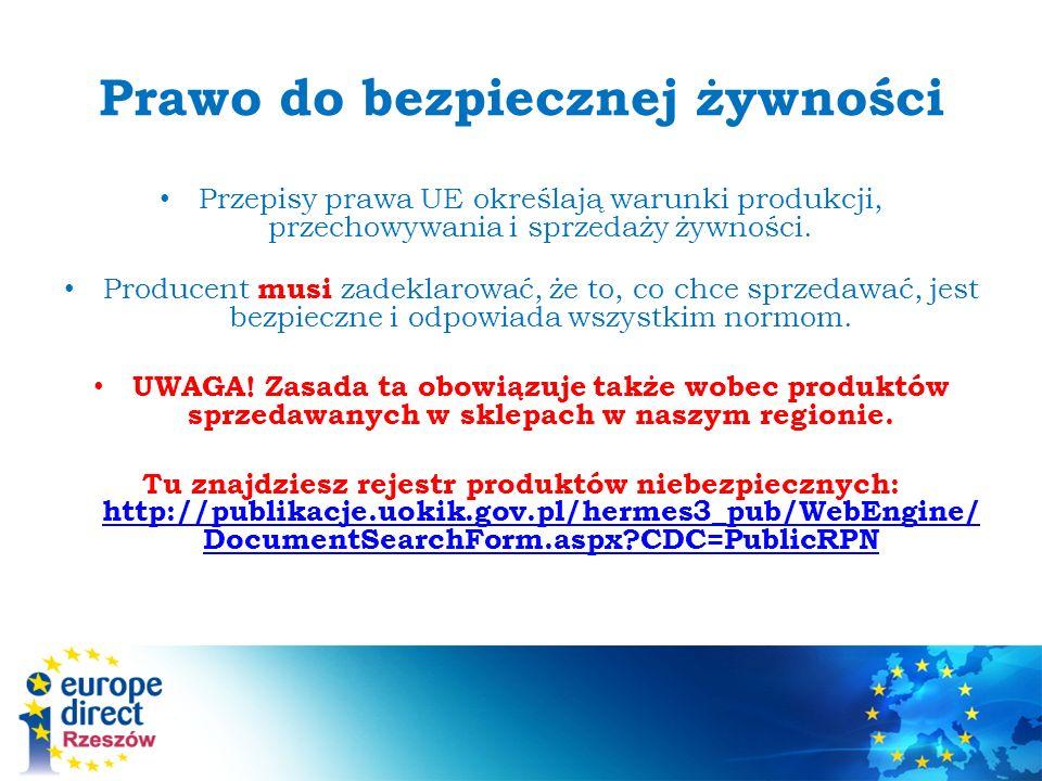 Prawo do bezpiecznej żywności Przepisy prawa UE określają warunki produkcji, przechowywania i sprzedaży żywności.
