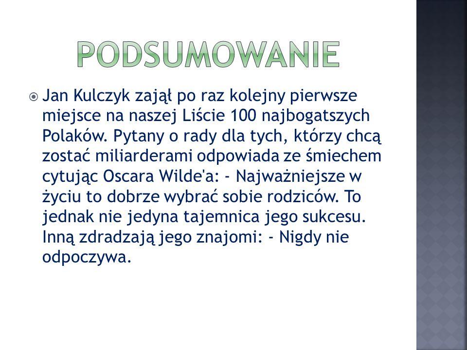 Jan Kulczyk zajął po raz kolejny pierwsze miejsce na naszej Liście 100 najbogatszych Polaków. Pytany o rady dla tych, którzy chcą zostać miliarderami