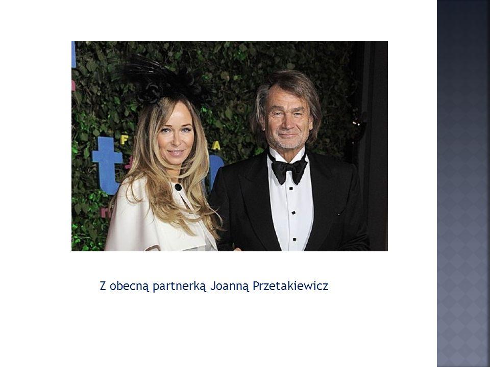 Z obecną partnerką Joanną Przetakiewicz
