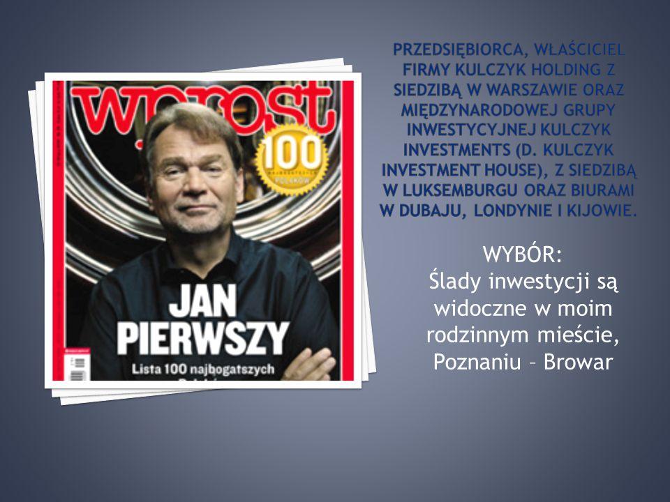 WYBÓR: Ślady inwestycji są widoczne w moim rodzinnym mieście, Poznaniu – Browar