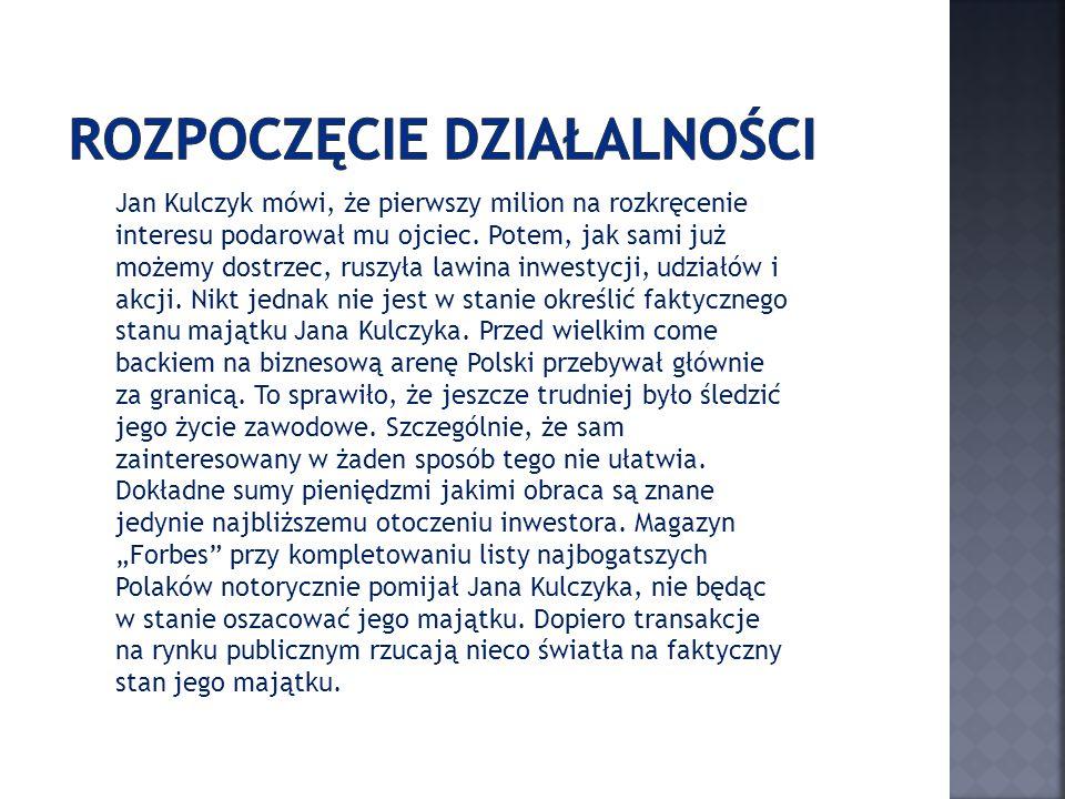 Jan Kulczyk żyłkę do interesów wyssał wraz z mlekiem matki.