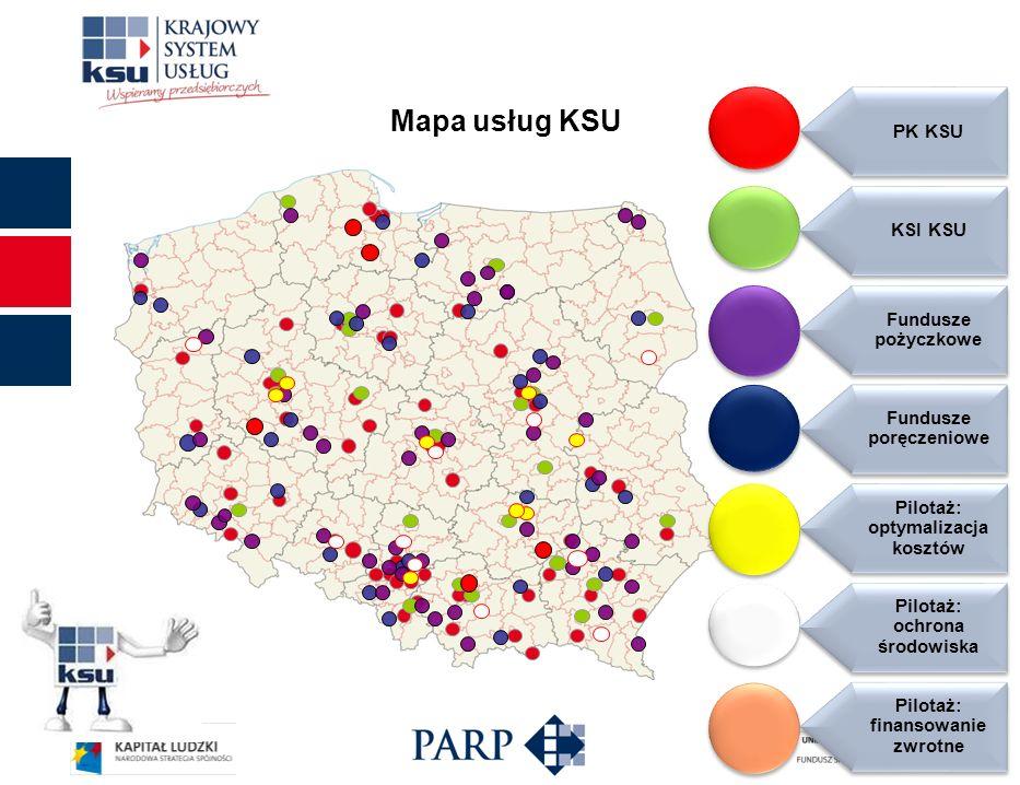 Mapa usług KSU PK KSU KSI KSU Pilotaż: finansowanie zwrotne Pilotaż: ochrona środowiska Pilotaż: optymalizacja kosztów Fundusze poręczeniowe Fundusze