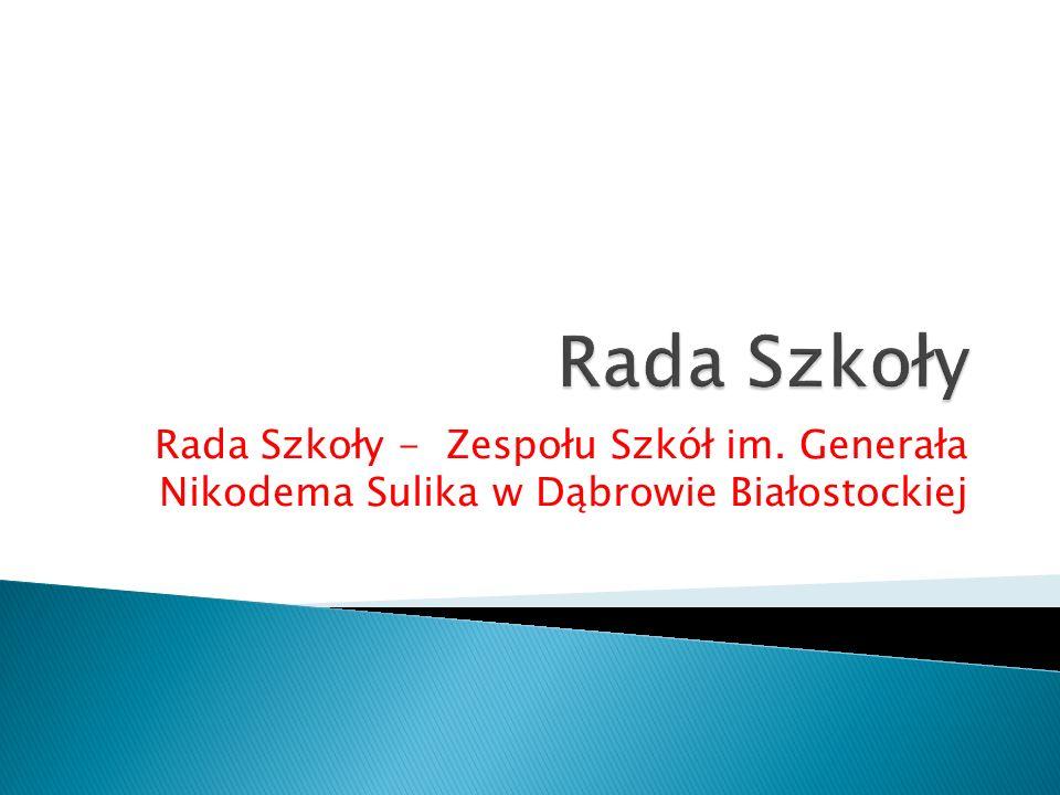 Rada Szkoły - Zespołu Szkół im. Generała Nikodema Sulika w Dąbrowie Białostockiej