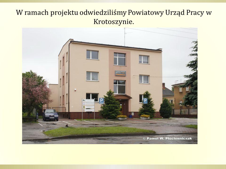W ramach projektu odwiedziliśmy Powiatowy Urząd Pracy w Krotoszynie.