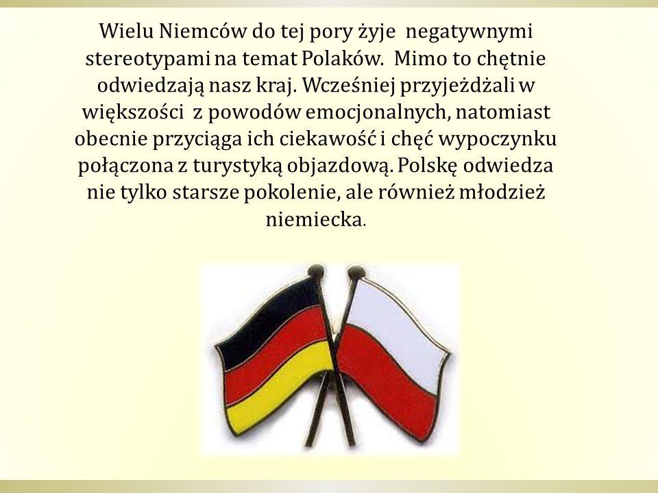 Wielu Niemców do tej pory żyje negatywnymi stereotypami na temat Polaków. Mimo to chętnie odwiedzają nasz kraj. Wcześniej przyjeżdżali w większości z