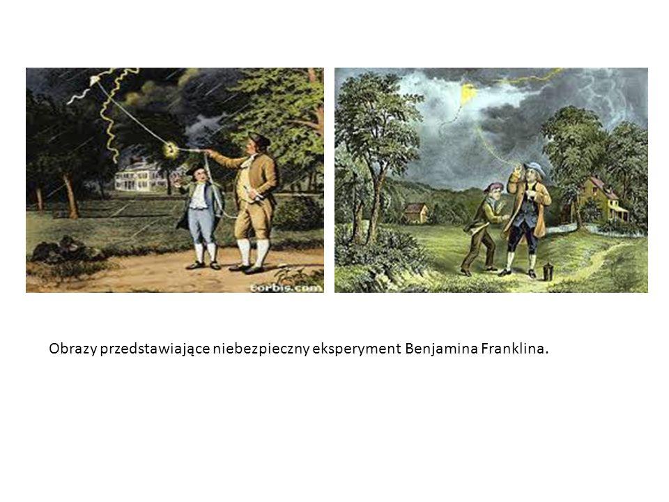 Obrazy przedstawiające niebezpieczny eksperyment Benjamina Franklina.
