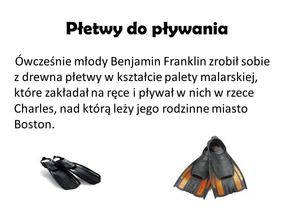 Płetwy do pływania Ówcześnie młody Benjamin Franklin zrobił sobie z drewna płetwy w kształcie palety malarskiej, które zakładał na ręce i pływał w nic