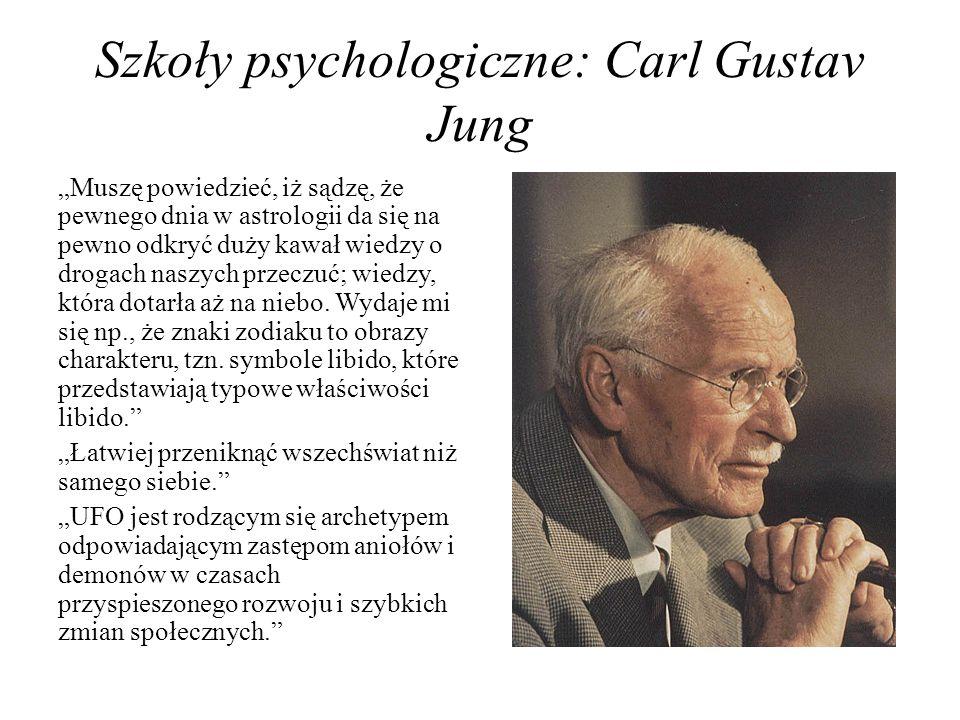Szkoły psychologiczne: Carl Gustav Jung Muszę powiedzieć, iż sądzę, że pewnego dnia w astrologii da się na pewno odkryć duży kawał wiedzy o drogach na