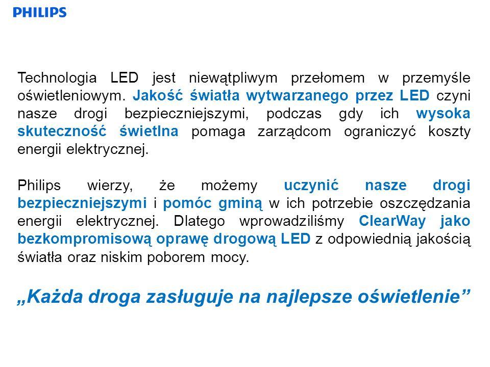 Technologia LED jest niewątpliwym przełomem w przemyśle oświetleniowym. Jakość światła wytwarzanego przez LED czyni nasze drogi bezpieczniejszymi, pod