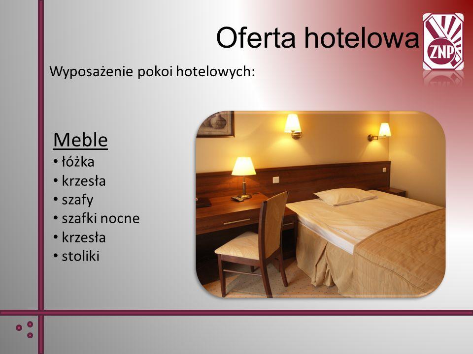 Oferta hotelowa Wyposażenie pokoi hotelowych: Meble łóżka krzesła szafy szafki nocne krzesła stoliki