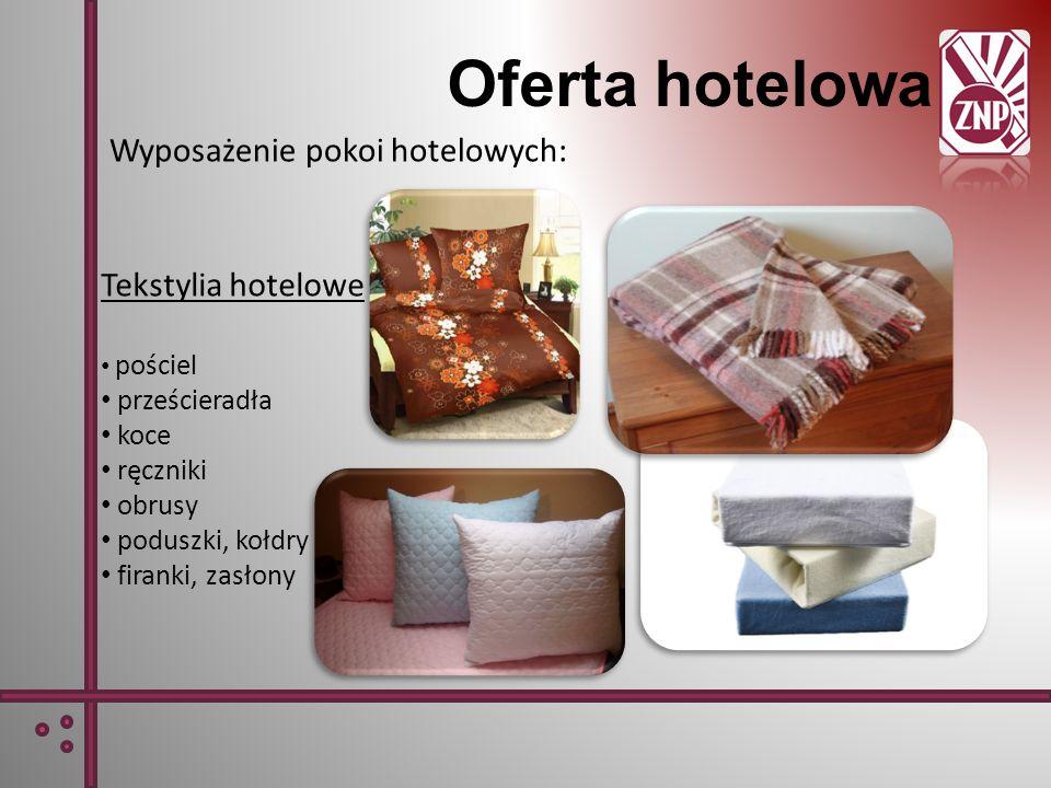 Tekstylia hotelowe pościel prześcieradła koce ręczniki obrusy poduszki, kołdry firanki, zasłony Oferta hotelowa Wyposażenie pokoi hotelowych: