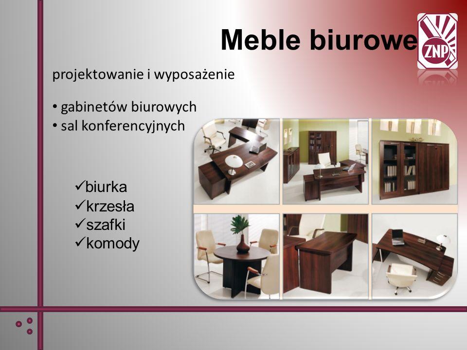 Meble biurowe projektowanie i wyposażenie gabinetów biurowych sal konferencyjnych biurka krzesła szafki komody