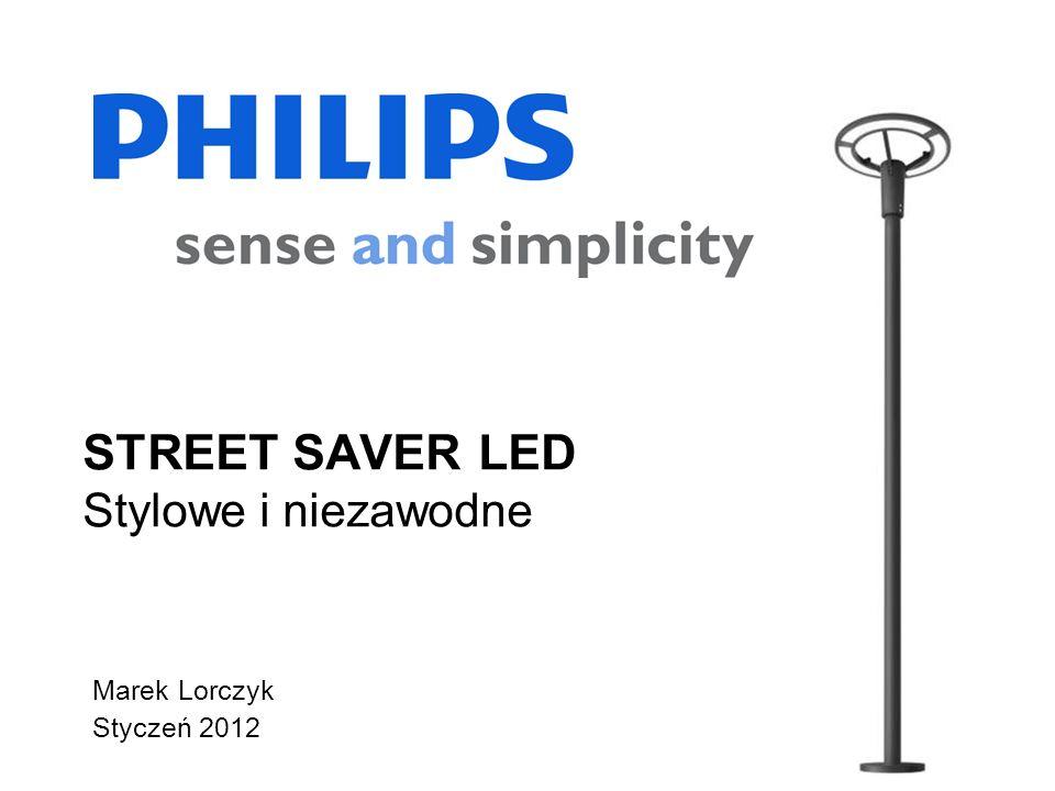 Marek Lorczyk Styczeń 2012 STREET SAVER LED Stylowe i niezawodne