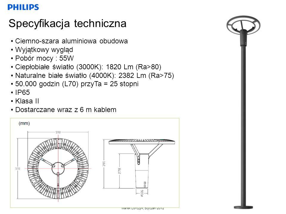 Marek Lorczyk, Styczeń 2012 Specyfikacja techniczna Ciemno-szara aluminiowa obudowa Wyjątkowy wygląd Pobór mocy : 55W Ciepłobiałe światło (3000K): 182
