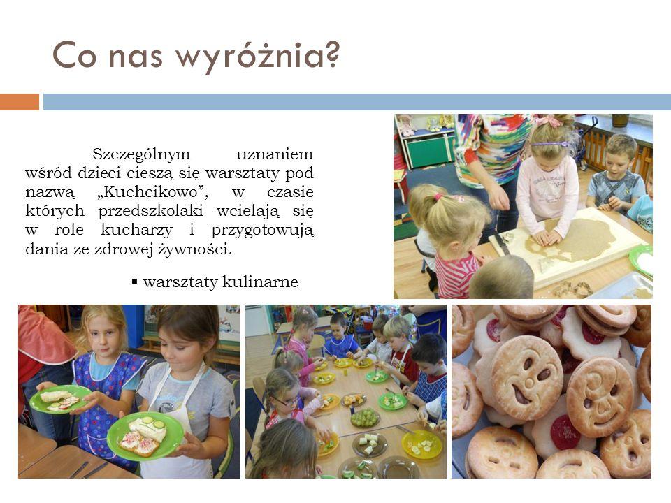 Co nas wyróżnia? Szczególnym uznaniem wśród dzieci cieszą się warsztaty pod nazwą Kuchcikowo, w czasie których przedszkolaki wcielają się w role kucha