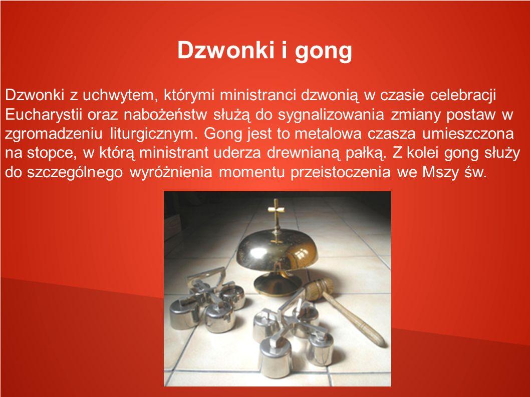 Dzwonki i gong Dzwonki z uchwytem, którymi ministranci dzwonią w czasie celebracji Eucharystii oraz nabożeństw służą do sygnalizowania zmiany postaw w