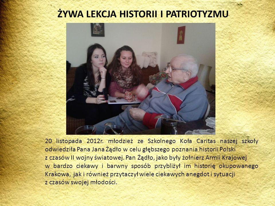 20 listopada 2012r. młodzież ze Szkolnego Koła Caritas naszej szkoły odwiedziła Pana Jana Żądło w celu głębszego poznania historii Polski z czasów II