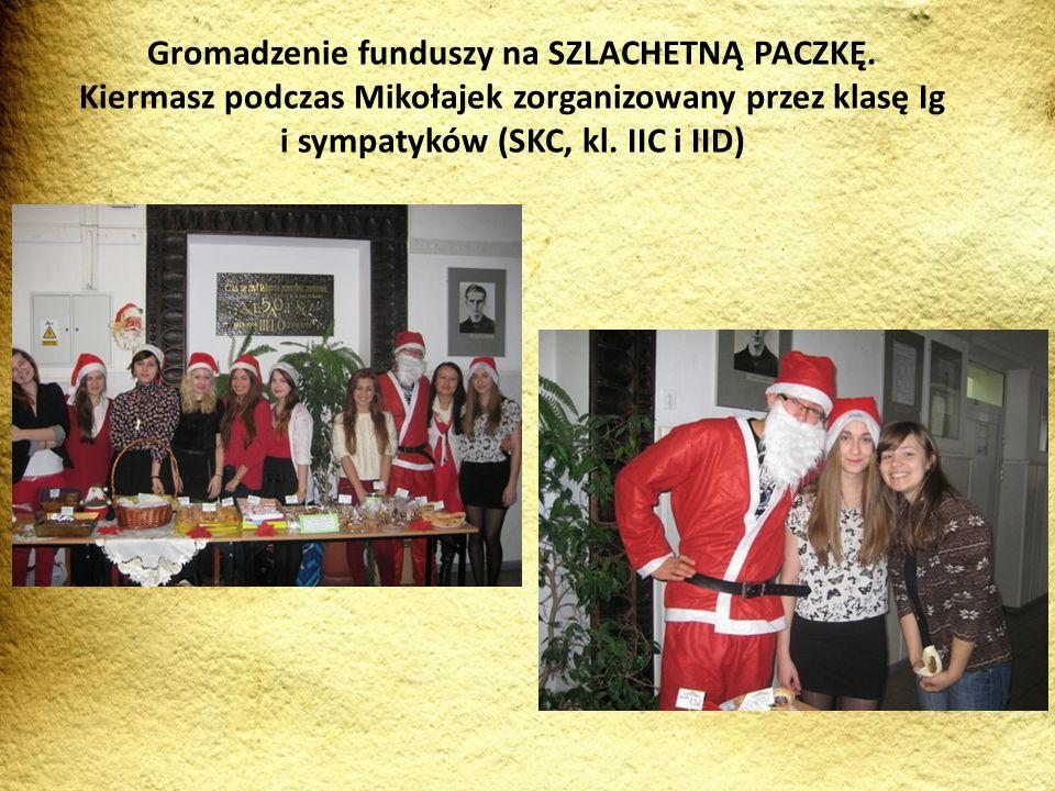 Gromadzenie funduszy na SZLACHETNĄ PACZKĘ. Kiermasz podczas Mikołajek zorganizowany przez klasę Ig i sympatyków (SKC, kl. IIC i IID)