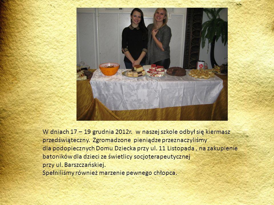 W dniach 17 – 19 grudnia 2012r. w naszej szkole odbył się kiermasz przedświąteczny. Zgromadzone pieniądze przeznaczyliśmy dla podopiecznych Domu Dziec
