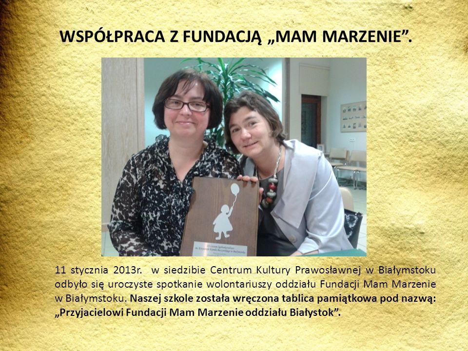 11 stycznia 2013r. w siedzibie Centrum Kultury Prawosławnej w Białymstoku odbyło się uroczyste spotkanie wolontariuszy oddziału Fundacji Mam Marzenie