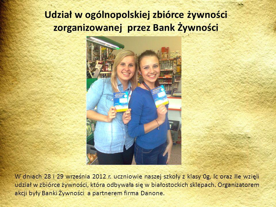 W dniach 28 i 29 września 2012 r. uczniowie naszej szkoły z klasy 0g, Ic oraz IIe wzięli udział w zbiórce żywności, która odbywała się w białostockich