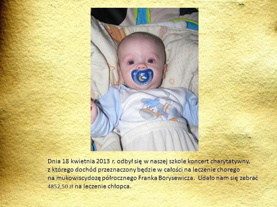 Dnia 18 kwietnia 2013 r. odbył się w naszej szkole koncert charytatywny, z którego dochód przeznaczony będzie w całości na leczenie chorego na mukowis