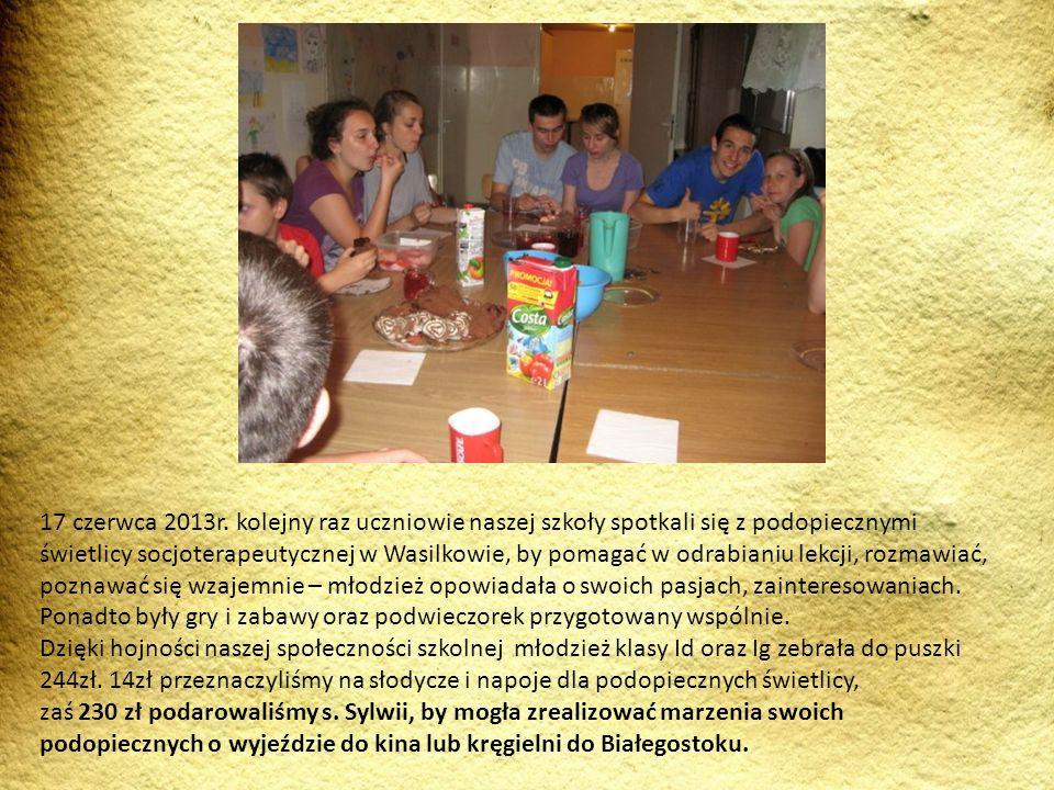 17 czerwca 2013r. kolejny raz uczniowie naszej szkoły spotkali się z podopiecznymi świetlicy socjoterapeutycznej w Wasilkowie, by pomagać w odrabianiu