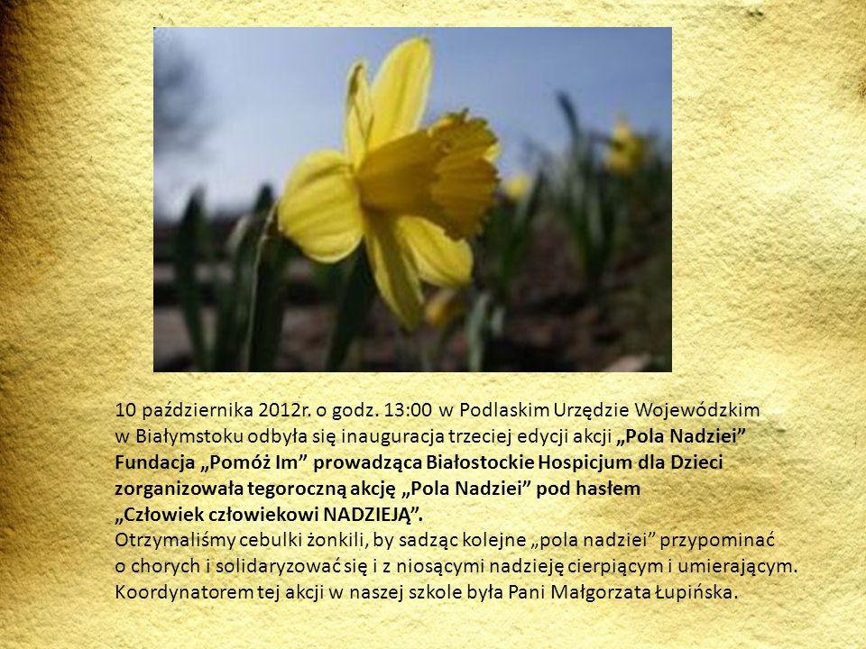 Pola Nadziei 10 października 2012r. o godz. 13:00 w Podlaskim Urzędzie Wojewódzkim w Białymstoku odbyła się inauguracja trzeciej edycji akcji Pola Nad