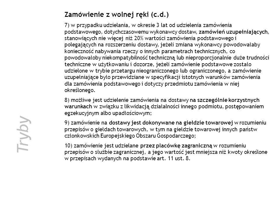 Tryby Zamówienie z wolnej ręki (c.d.) 7) w przypadku udzielania, w okresie 3 lat od udzielenia zamówienia podstawowego, dotychczasowemu wykonawcy dost