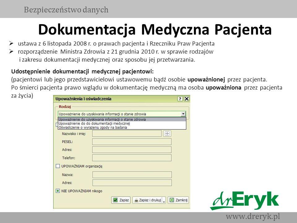 Dokumentacja Medyczna Pacjenta ustawa z 6 listopada 2008 r. o prawach pacjenta i Rzeczniku Praw Pacjenta rozporządzenie Ministra Zdrowia z 21 grudnia