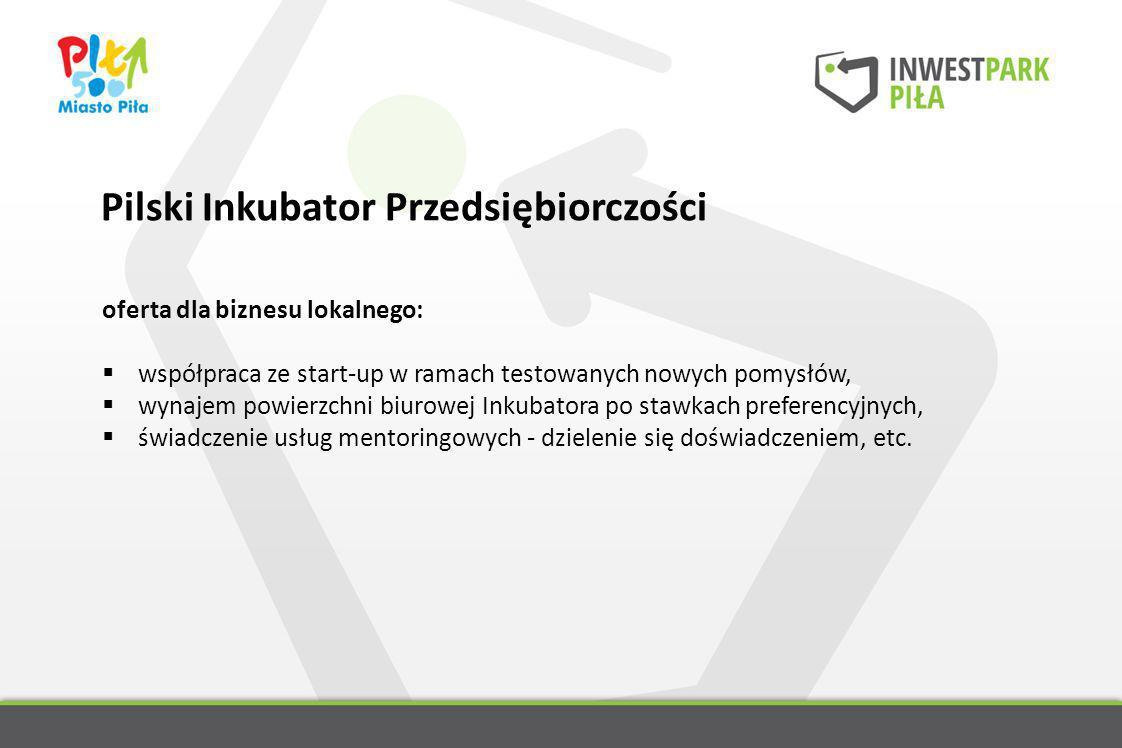 Pilski Inkubator Przedsiębiorczości oferta dla biznesu lokalnego: współpraca ze start-up w ramach testowanych nowych pomysłów, wynajem powierzchni biu
