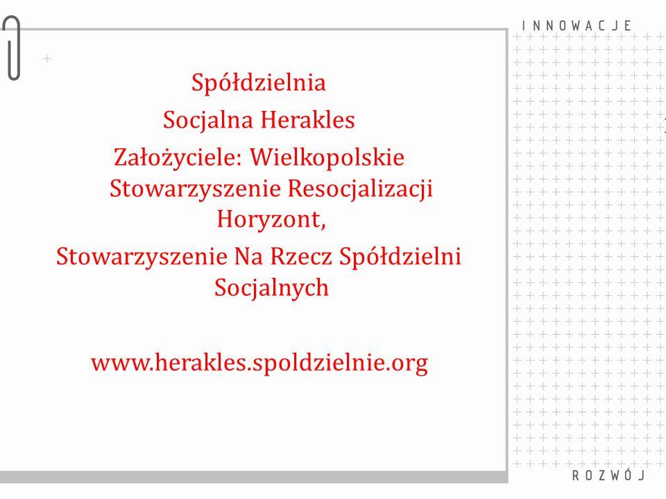 Spółdzielnia Socjalna Herakles Założyciele: Wielkopolskie Stowarzyszenie Resocjalizacji Horyzont, Stowarzyszenie Na Rzecz Spółdzielni Socjalnych www.h