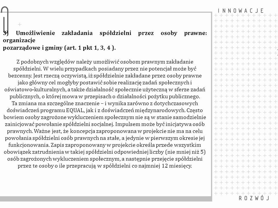 Spółdzielnia Socjalna - zatrudnienie bezrobotnych pracowników zlikwidowanego Zakładu Robót Publicznych, - dotacja na realizację prac zleconych przez Miasto Bydgoszcz w 2011 r., - wprowadzenie do przetargów ogłaszanych przez Miasto tzw.