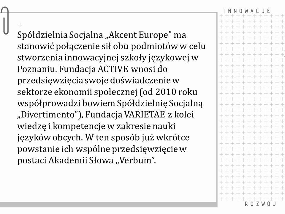 Spółdzielnia Socjalna Akcent Europe ma stanowić połączenie sił obu podmiotów w celu stworzenia innowacyjnej szkoły językowej w Poznaniu. Fundacja ACTI