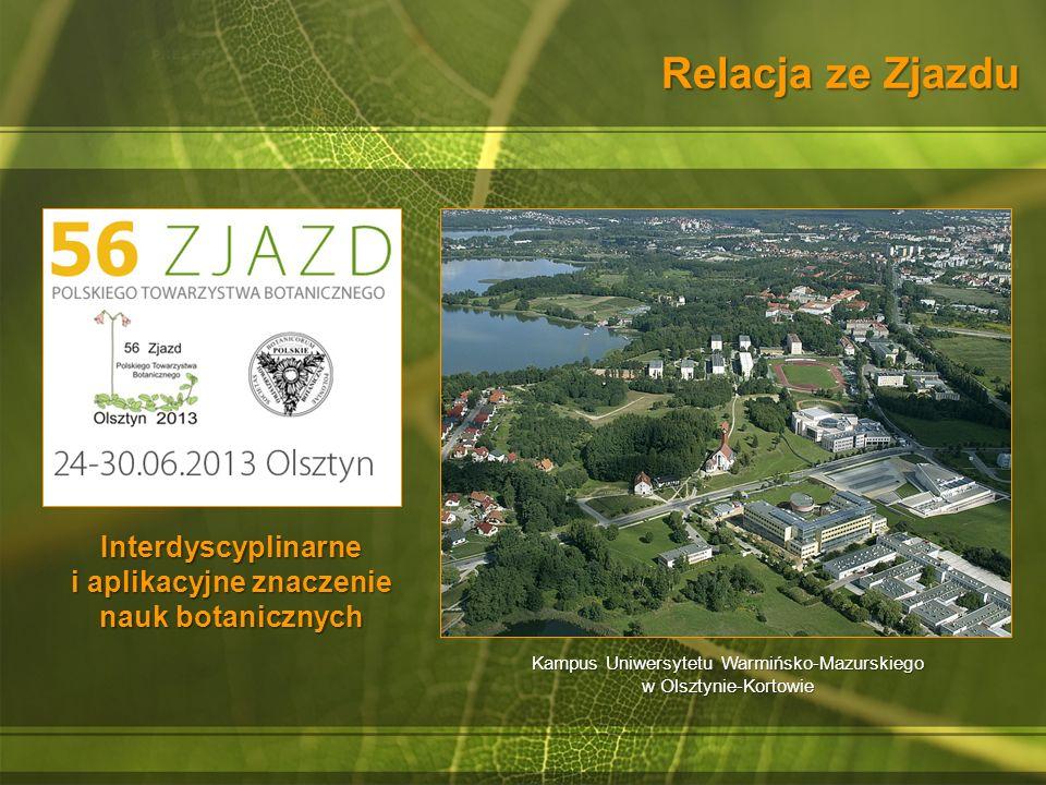 Relacja ze Zjazdu Interdyscyplinarne i aplikacyjne znaczenie nauk botanicznych Kampus Uniwersytetu Warmińsko-Mazurskiego w Olsztynie-Kortowie