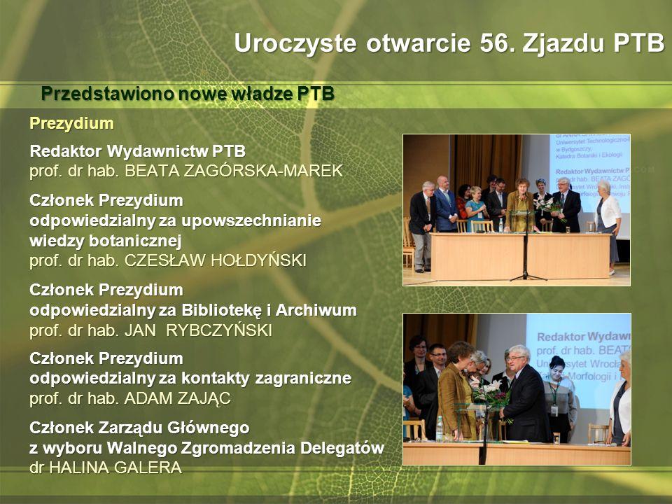 Prezydium Redaktor Wydawnictw PTB prof. dr hab. BEATA ZAGÓRSKA-MAREK Członek Prezydium odpowiedzialny za upowszechnianie wiedzy botanicznej prof. dr h