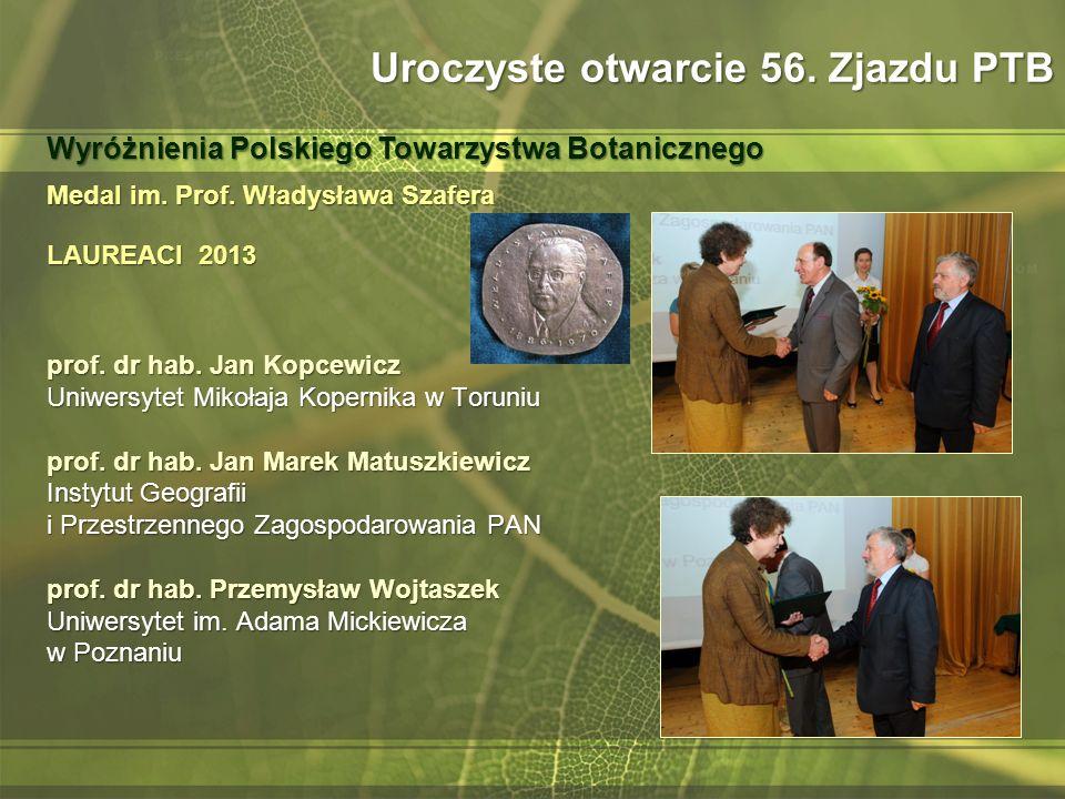 Medal im. Prof. Władysława Szafera LAUREACI 2013 prof. dr hab. Jan Kopcewicz Uniwersytet Mikołaja Kopernika w Toruniu prof. dr hab. Jan Marek Matuszki