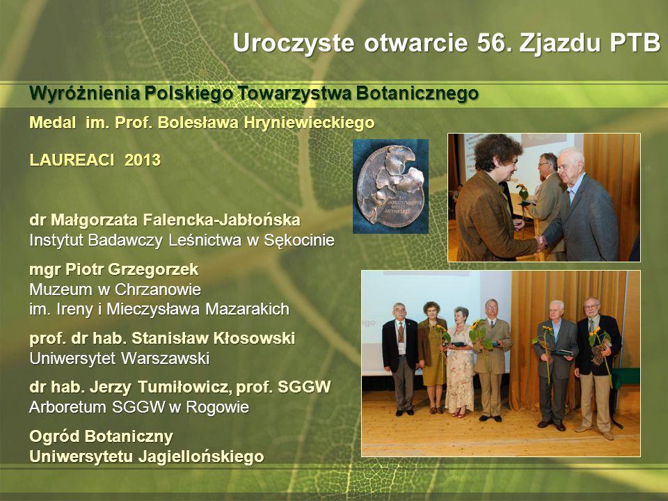 Medal im. Prof. Bolesława Hryniewieckiego LAUREACI 2013 dr Małgorzata Falencka-Jabłońska Instytut Badawczy Leśnictwa w Sękocinie mgr Piotr Grzegorzek