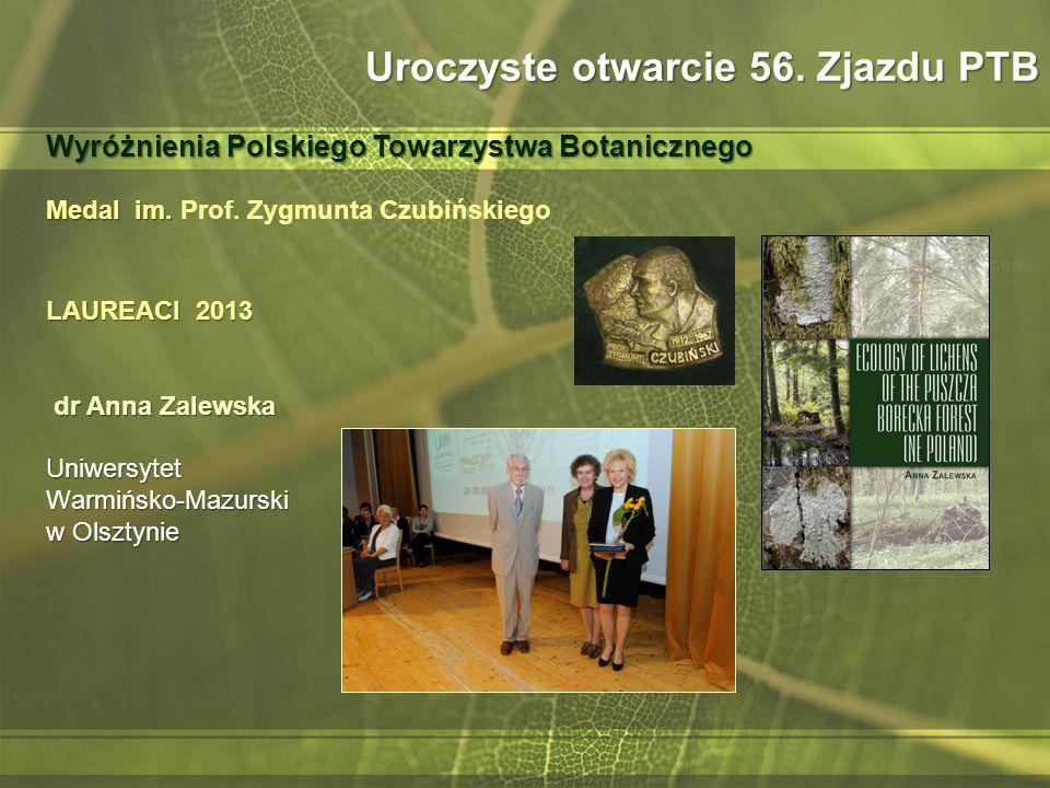 Medal im. LAUREACI 2013 dr Anna Zalewska Uniwersytet Warmińsko-Mazurski w Olsztynie Medal im. Prof. Zygmunta Czubińskiego LAUREACI 2013 dr Anna Zalews