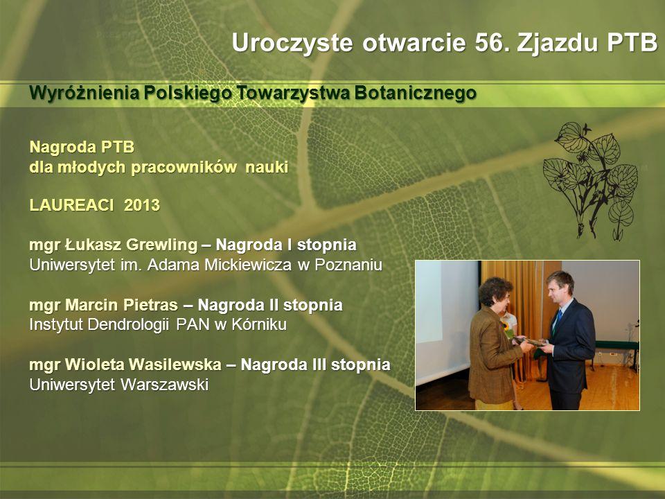 Nagroda PTB dla młodych pracowników nauki LAUREACI 2013 mgr Łukasz Grewling – Nagroda I stopnia Uniwersytet im.