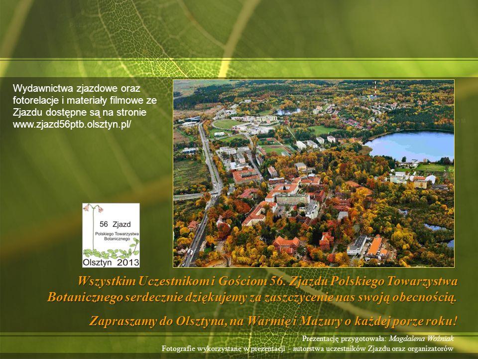 Wydawnictwa zjazdowe oraz fotorelacje i materiały filmowe ze Zjazdu dostępne są na stronie www.zjazd56ptb.olsztyn.pl/ Wszystkim Uczestnikom i Gościom