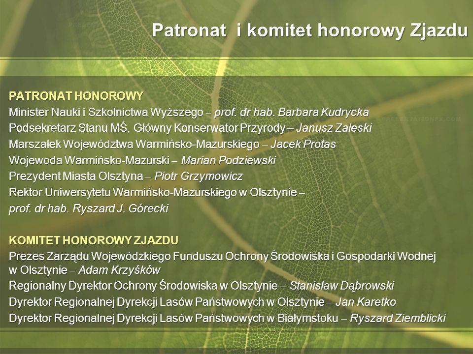 Sponsorzy, patronat medialny Zjazdu SPONSORZY I DARCZYŃCY Wojewódzki Fundusz Ochrony Środowiska i Gospodarki Wodnej w Olsztynie Life Technologies Ltd.