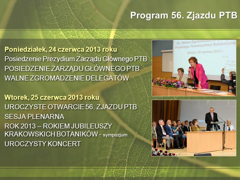 Program 56. Zjazdu PTB Poniedziałek, 24 czerwca 2013 roku Posiedzenie Prezydium Zarządu Głównego PTB POSIEDZENIE ZARZĄDU GŁÓWNEGO PTB WALNE ZGROMADZEN