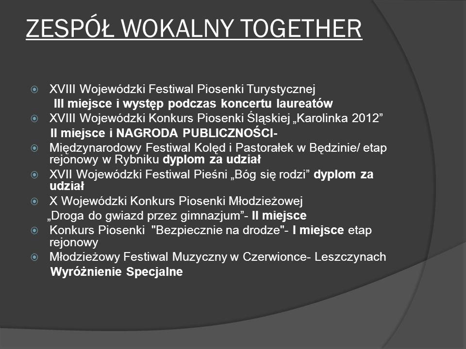 ZESPÓŁ WOKALNY TOGETHER XVIII Wojewódzki Festiwal Piosenki Turystycznej III miejsce i występ podczas koncertu laureatów XVIII Wojewódzki Konkurs Piose