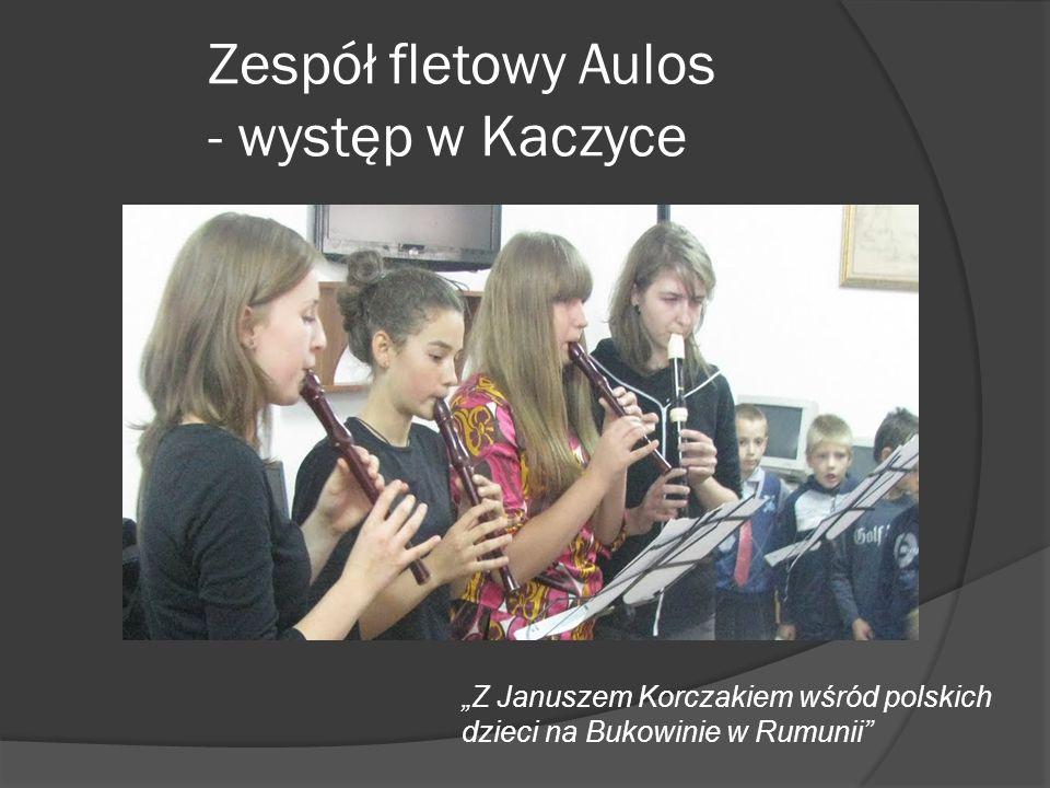Zespół fletowy Aulos - występ w Kaczyce Z Januszem Korczakiem wśród polskich dzieci na Bukowinie w Rumunii