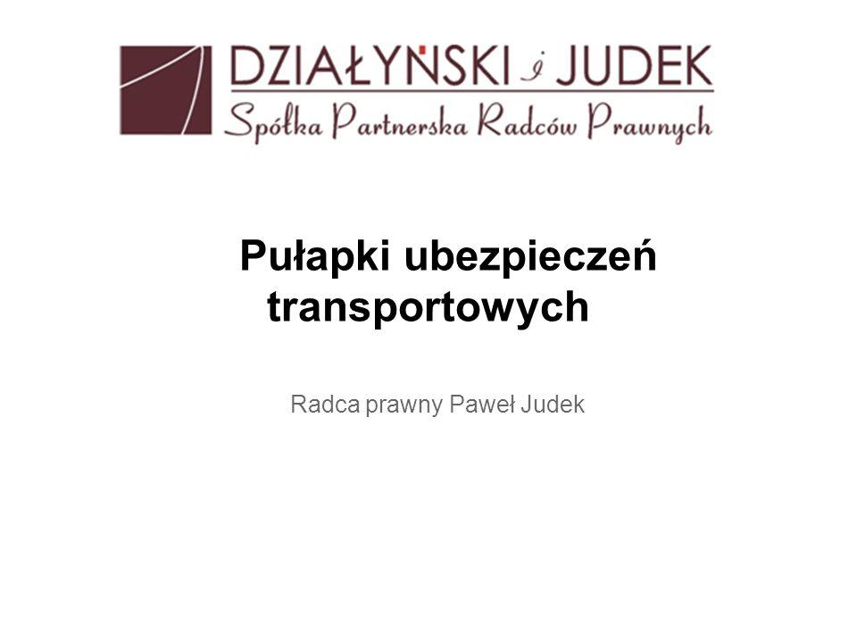 Pułapki ubezpieczeń transportowych Radca prawny Paweł Judek