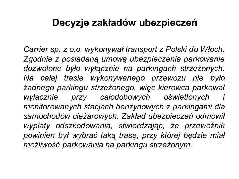 Decyzje zakładów ubezpieczeń Carrier sp. z o.o. wykonywał transport z Polski do Włoch. Zgodnie z posiadaną umową ubezpieczenia parkowanie dozwolone by