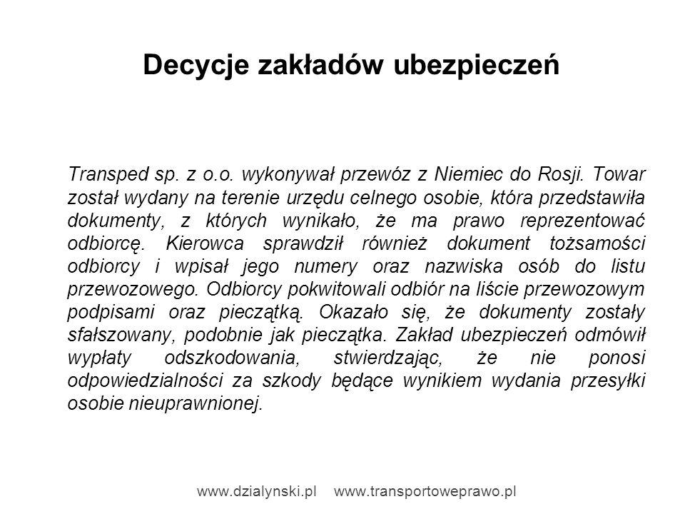 Decycje zakładów ubezpieczeń Transped sp. z o.o. wykonywał przewóz z Niemiec do Rosji. Towar został wydany na terenie urzędu celnego osobie, która prz
