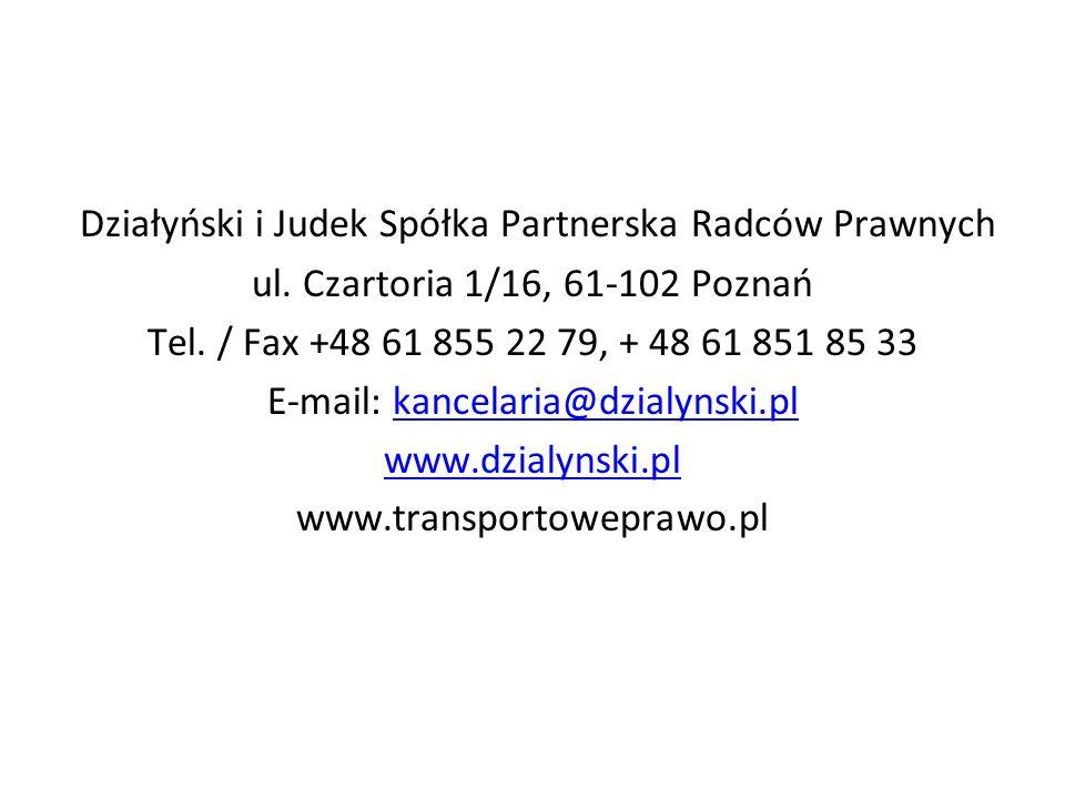 Działyński i Judek Spółka Partnerska Radców Prawnych ul. Czartoria 1/16, 61-102 Poznań Tel. / Fax +48 61 855 22 79, + 48 61 851 85 33 E-mail: kancelar